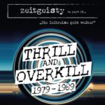 zeitgeisty. be part of … thrill and overkill 1979-1989